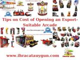 Tips on Cost of Opening an Export-Suitable Arcade