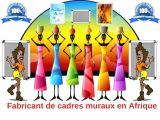 Fabricant de cadres muraux en Afrique
