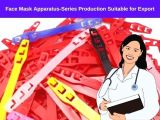 Face Mask Apparatus-Series Production Suitable for Export