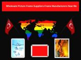Wholesale Picture Frame Suppliers-Frame Manufacturers Near Me