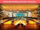 Ankara da Bowling Salonları Kurulumu