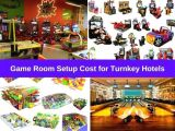 Game Room Setup Cost for Turnkey Hotels