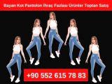 Bayan Kot Pantolon Modelleri İhraç Fazlası Ürünler Toptan Satış